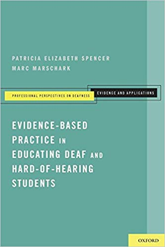 Evidence Based Practice in Educating Deaf and Hard of Hearing Students